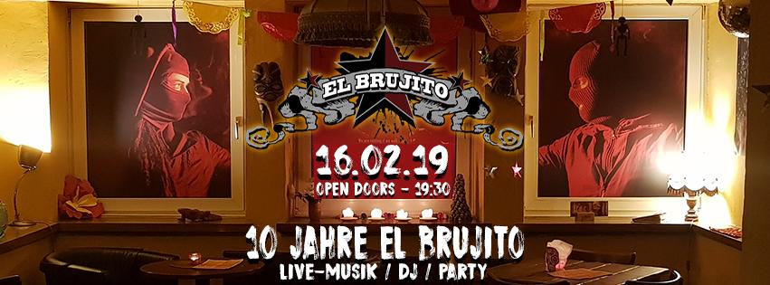 16.02.19 – 10 Jahre El Brujito!